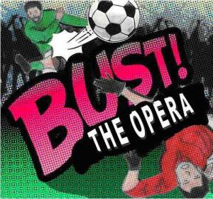 Bust the Opera