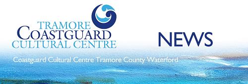 Tramore cultural Coastguard Centre banner